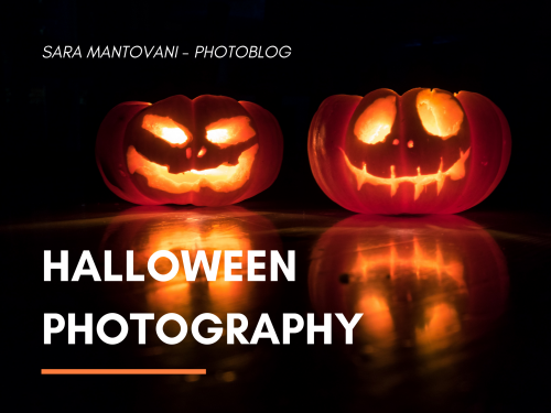 Halloween: Tips and Tricks to take scary photos!